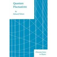 Quantum Fluctuations (Princeton Series in Physics)