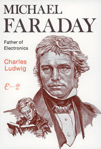 Michael Faraday, Father of Electronics