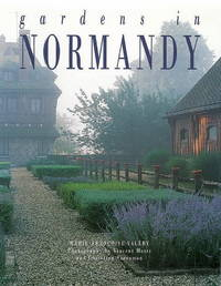 Gardens in Normandy by Marie Francoise Valery - 1st Ed - 1995 - from Stone Soup Books and Biblio.com