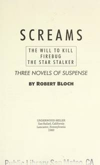 SCREAMS: Three Novels of Suspense: The Will to Kill, Firebug, the Star Stalker