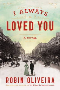 I Always Loved You: A Novel [Hardcover] Oliveira, Robin