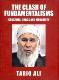 The Clash of Fundamentalisms: Crusades, Jihads and Modernity.