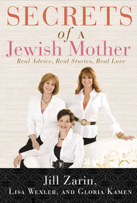Secrets of a Jewish Mother: Real Advice, Real Stories, Real Love