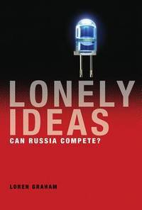 Lonely Ideas: Can Russia Compete? by  Loren Graham - Hardcover - 2013 - from BookVistas and Biblio.com