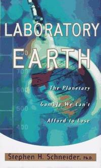 Laboratory Earth: The Planetary Gamble We Can't Afford to Lose (Science Masters Series).