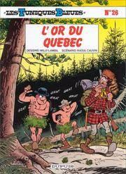 L'Or Du Quebec. Les Tuniques Bleues No. 26