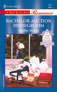 Bachelor - Auction Bridegroom (The Way We Met...And Married)