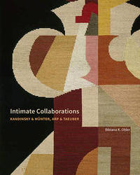 Intimate Collaborations: Kandinsky and Münter, Arp and Taeuber