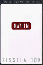 Mayhem: Violence As Public Entertainment by  Sissela Bok - Hardcover - 1998 - from Books Do Furnish A Room and Biblio.com