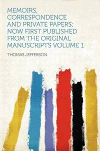 image of Memoirs, Correspondence and Private Papers; Now First Published From the Original Manuscripts Volume 1