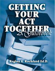 Getting Your Act Together: A Guide Book