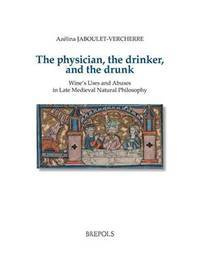 Physician the Drinker, and the Drunk