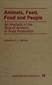 Animals, Feed, Food and People: An Analysis of the Role of Animals in Food Production (Aaas...
