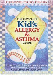 The Complete Kid's Allergy and Asthma Guide  Allergy and Asthma  Information for Children of All Ages