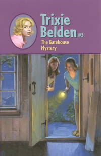 image of Trixie Belden : #3 The Gatehouse Mystery