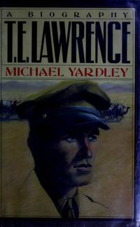 T. E. Lawrence : A Biography