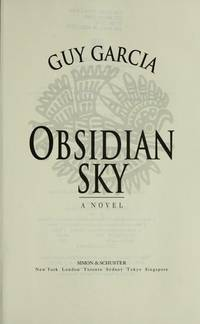 Obsidian Sky by  Guy Garcia - First Edition - 1994-06-10 - from The Bookshelf (SKU: BMBUBH9178)