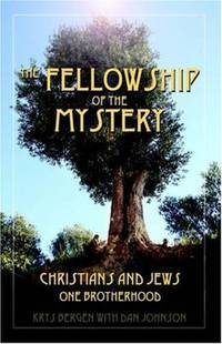 The Fellowship of the Mystery: Christians and Jews - One Brotherhood