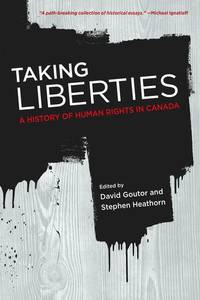 Taking Liberties: A History of Human Rights in Canada