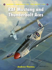 RAF Mustang and Thunderbolt Aces (Aircraft of the Aces)