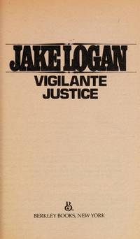 Vigilante Justice - Slocum #82 by Jake Logan - Paperback - First Edition - 1985 - from Riverwood's Books (SKU: 12426)