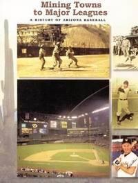Mining Towns to Major Leagues: A History of Arizona Baseball