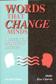 Words That Change Minds: Mastering the Language of Influence.
