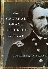 When General Grant Expelled the Jews (Jewish Encounters Series)  (SIGNED)