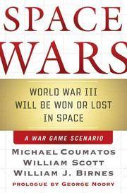 Space Wars: The First Six hours of World War III: A Wargame Scenario