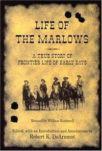 LIFE OF THE MARLOWS. A True Story Of Frontier Life Of Early Days.