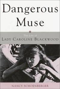 image of Dangerous Muse: The Life of Lady Caroline Blackwood