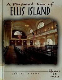 A Personal Tour Of Ellis Island