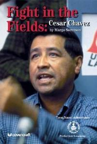 Fight in the Fields: Cesar Chavez (Cover-To-Cover Novels: Biographical Fiction)