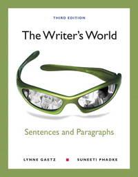 The Writer's World: Sentences and Paragraphs (3rd Edition) Gaetz, Lynne and Phadke, Suneeti