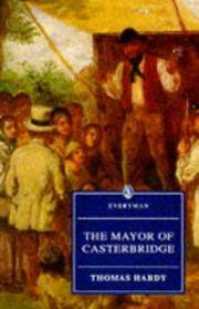image of The Life and Death of the Mayor of Casterbridge A Story of a Man of Character (Everyman's Library (Paper))