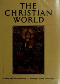 Christian World: A Social and Cultural History of Christianity by  Geoffrey -- (editor) Barraclough - Hardcover - 1981 - from gigabooks (SKU: 316868)
