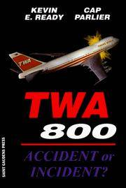 TWA 800: Accident or Incident ?