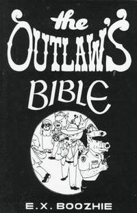 The Outlaw's Bible: How to Evade the System Using Constitutional Strategy