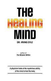 The Healing Mind: You Can Cure Yourself Without Drugs.