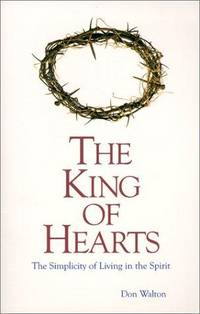 The King Of Hearts : The Simplicity Of Living In The Spirit