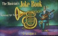 The Musician's Joke Book: Knowing the Score [Paperback] N. J Groce