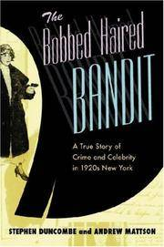 The Bobbed Haired Bandit: A True Story of Crime and Celebrity in 1920s New York