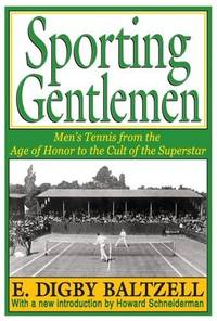 image of Sporting Gentlemen: Men's Tennis from the Age of Honor to the Cult of the Superstar