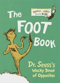 image of The Foot Book Dr. Seusss Wacky Book of Opposites