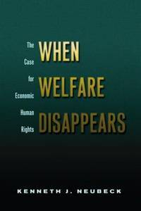WHEN WELFARE DISAPPEARS: The Case for Economic Human Rights