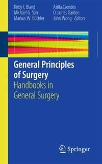 GENERAL PRINCIPLES OF SURGERY HANDBOOKS IN GENERAL SURGERY (PB 2011)