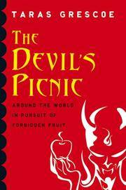 The Devil's Picnic : Around the World in Pursuit of Forbidden Fruit