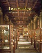 Leon Vaudoyer: Historicism in the Age of Industry.
