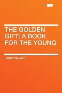 image of The Golden Gift; a Book for the Young