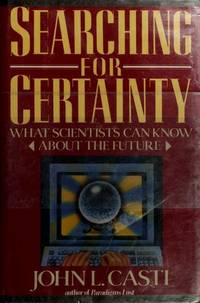 Searching for Certainty: What Scientists Can Know About the Future